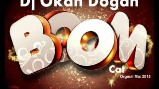 Dj Okan Dogan  - Boom Cat 2015 ( Orjınal Mix )