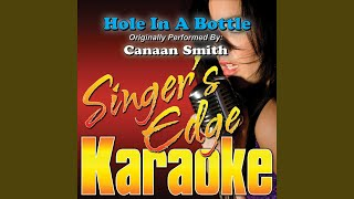 Hole in a Bottle (Originally Performed by Canaan Smith) (Karaoke)