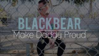 Blackbear - Make Daddy Proud (lyrics)