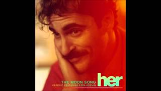 Karen O feat. Ezra Koenig -  The Moon Song (Her OST)