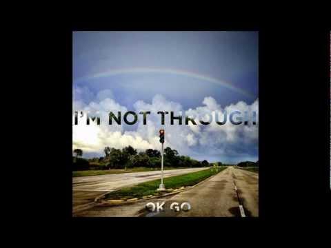 ok-go-im-not-through-lyrics-stephie-psn