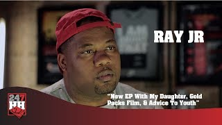 Ray JR - New EP With My Daughter, Gold Packs Film, & Advice To Youth (247HH Exclusive)