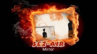 Sez-Air - Mirror