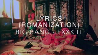 BIG BANG - FXXK IT LYRICS (Romanization)