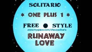 1 Plus One- Runaway Love (Miami Freestyle Mix)