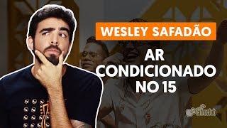 Videoaula Ar Condicionado no 15 (aula de violão completa)