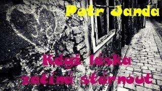 Petr Janda - Když láska začíná stárnout