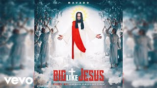 Mavado - Big Like Jesus (Official Visual Audio)