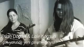 Dilan Dogan & Lale Kocgün