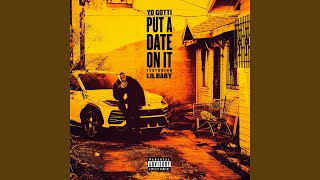 Yo Gotti - Put a Date On It (feat. Lil Baby)