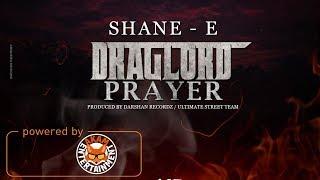 Shane E - DragLord Prayer [Last Hours Riddim] April 2018