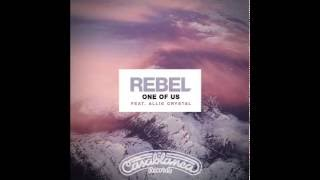 Rebel-One of Us (feat. Allie Crystal)
