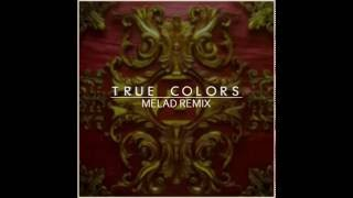Zedd, Kesha - True Colors (Melad Remix)
