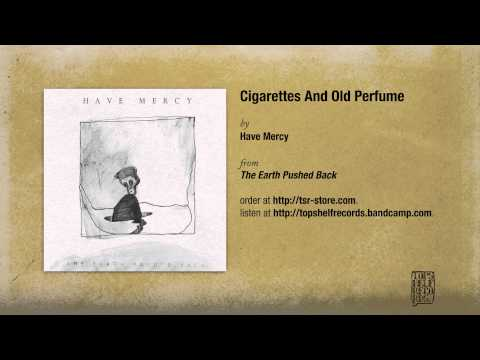 have-mercy-cigarettes-and-old-perfume-topshelf-records