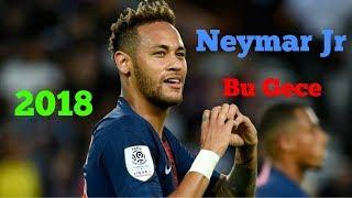 Neymar Jr ~ Bu Gece(Remix) ~2018