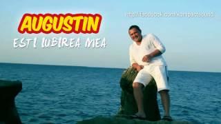 Augustin   Esti iubirea mea