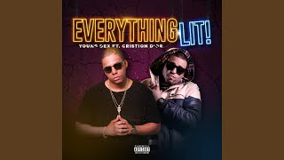 Everything Lit (feat. Cristion D'or)
