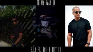 S.L.Y - On My Way Up Ft Nyce n City Kid