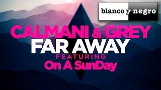 Calmani & Grey feat. On A SunDay - Far Away (Official Audio)