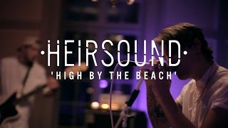 "HEIRSOUND - ""High By The Beach"" [Originally by Lana Del Rey]"
