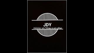 JDY : música Um Tchau e um olhar🎶🎶