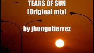 tears of sun (original mix) by jhongutierrez