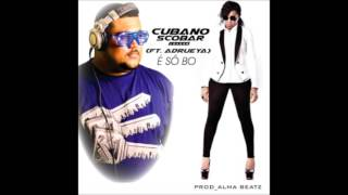 Cubano Scobar ft. Adrueya - E So Bo (2015)