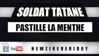 Soldat Tatane-Pastille la menthe (Officiel 2013)