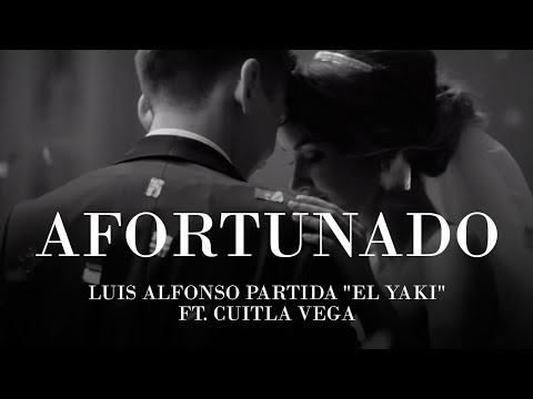 Afortunado Ft Cuitla Vega de El Yaki Letra y Video