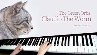 The Green Orbs - Claudio The Worm / 유튜브 BGM / Piano Cover [피아노 연주 By. 슈얀(Shuyan)]