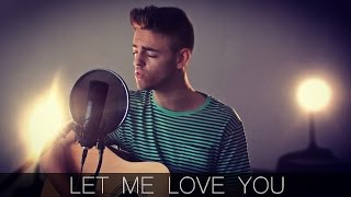 Let Me Love You - Dj Snake ft. Justin Bieber (Acoustic Cover) [+Lyrics]