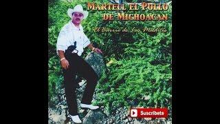 Martell El Pollo de Michoacan - Lo Cruel de Tu Traicion