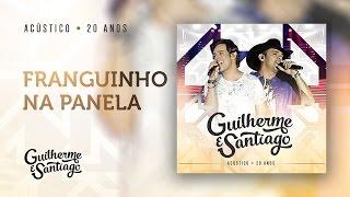 Guilherme e Santiago - Franguinho na panela - Acústico 20 anos