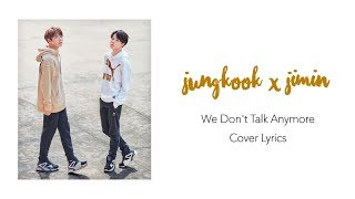 BTS Jungkook & Jimin - We Don't Talk Anymore (Pt. 2) Cover Lyrics