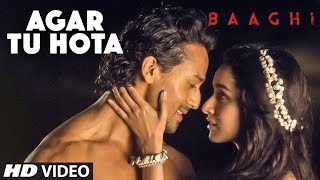 Agar Tu Hota Video Song |  BAAGHI | Tiger Shroff, Shraddha Kapoor | Ankit Tiwari |T-Series