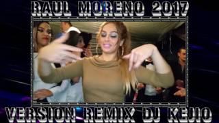 "RUMBA FLAMENCA TEMAZO DE RAÚL MORENO ( Kiss Me Baby 2017) ""VERSION REMIX DJ KEJIO"""