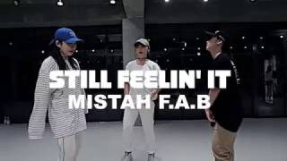 STILL FEELIN' IT - MISTAH F.A.B / SORI NA CHOREOGRAPHY