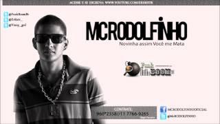 MC Rodolfinho - Novinha assim Você me Mata [Lançamento 2013]