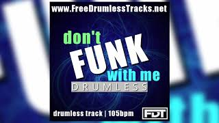 FDT Don't Funk With Me - Drumless (www.FreeDrumlessTracks.net)