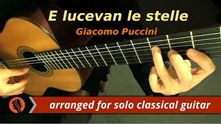 "Giacomo Puccini - ""E lucevan le stelle,"" from Tosca (Guitar Transcription)"