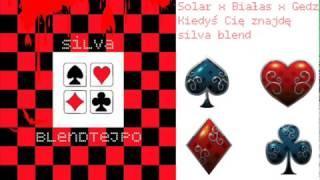 Solar x Białas x Gedz - Kiedyś Cię znajdę (silva blend)