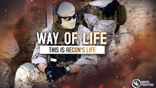 "Way Of Life | ""This is Recon's Life"""