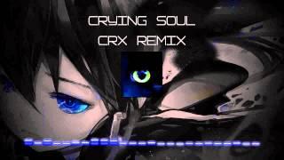 DJ Splash - Crying Soul (CRX Remix)