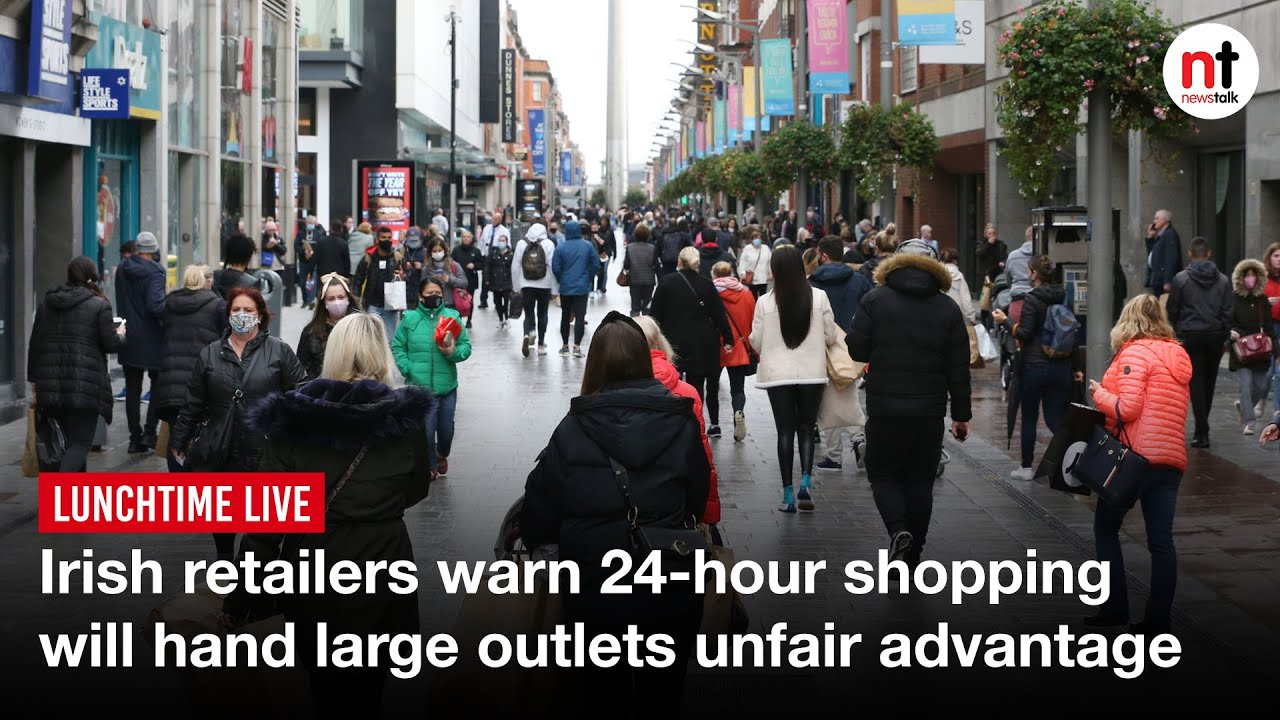 Irish Retailers warn 24-Hour Shopping will hand large Outlets Unfair Advantage