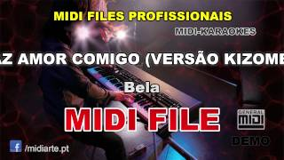 ♬ Midi file  - FAZ AMOR COMIGO (VERSÃO KIZOMBA) - Bela