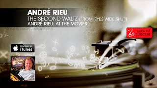 André Rieu - The Second Waltz (From Eyes Wide Shut) - André Rieu: At The Movies
