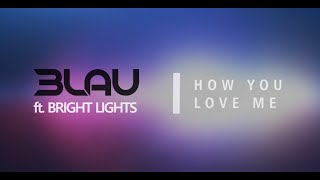 3LAU - How you love me (Ft  Bright Light) [Letra En Español]