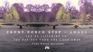 "Front Porch Step ""The Day You Took The Good Away"""