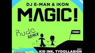 MAGIC! - (feat. Kid Ink, Ty Dolla $ign & Travis Barker) - Rude [Remix] + Lyrics