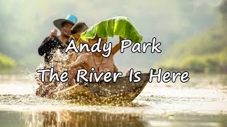 Andy Park - The River Is Here [with lyrics]